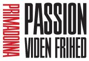 Passion, viden og frihed er tre værdier primadonnaen altid stræber efter
