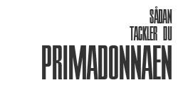 Lær hvordan du tackler arbejdspladsen primadonna